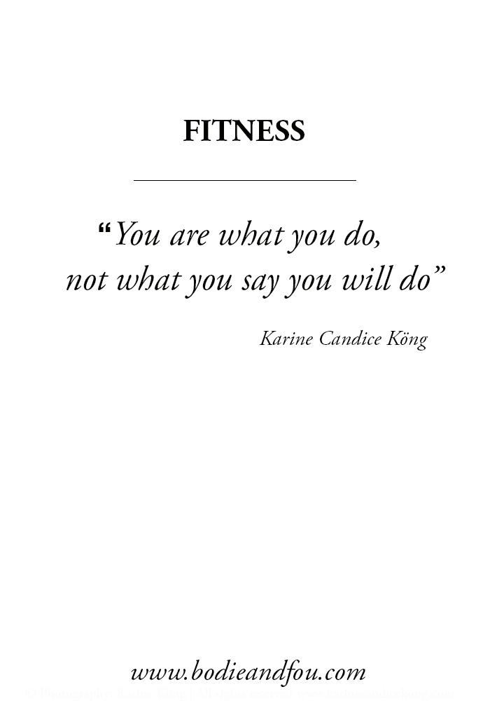 Etres ce qu'on fait, non pas ce que l'on dit qu'on va faire