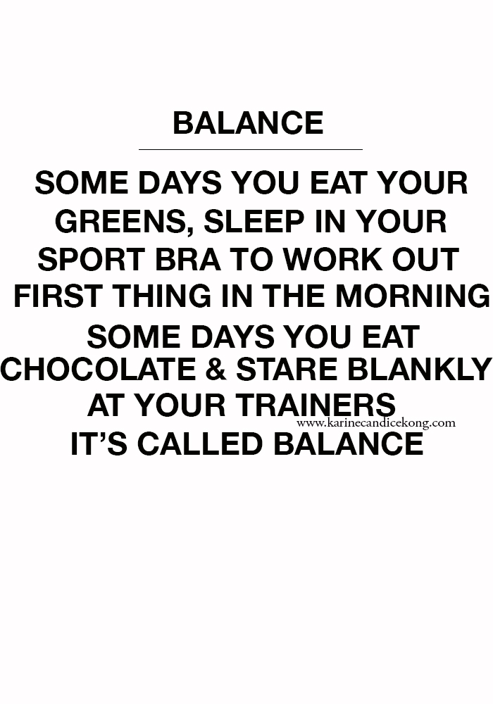 Some days you eat your greens, some days you eat chocolate....it's called balance. Read on www.karinecandicekong.com