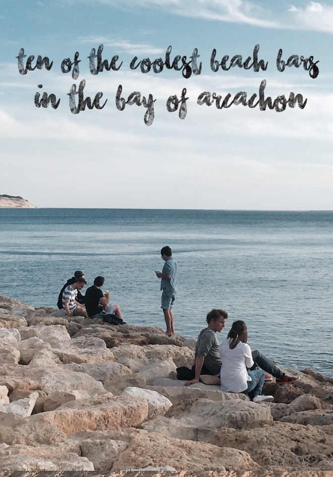 10 of the coolest beach bars in the Bay of Arcachon